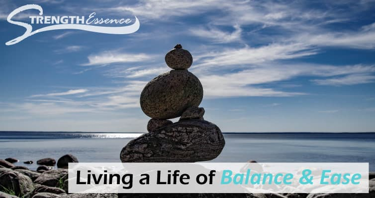 Living a Life of Balance & Ease