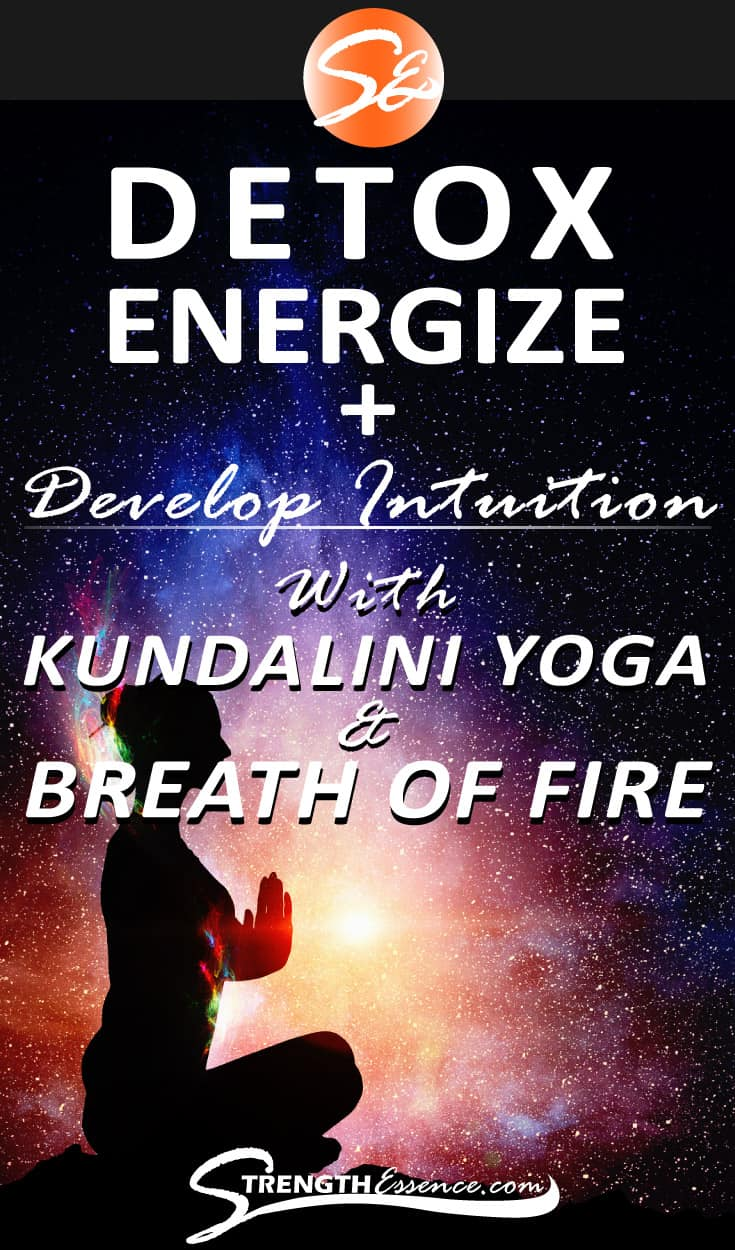Detox, Energize, Develop Psychic Abilities with Breath of Fire & Kundalini Yoga